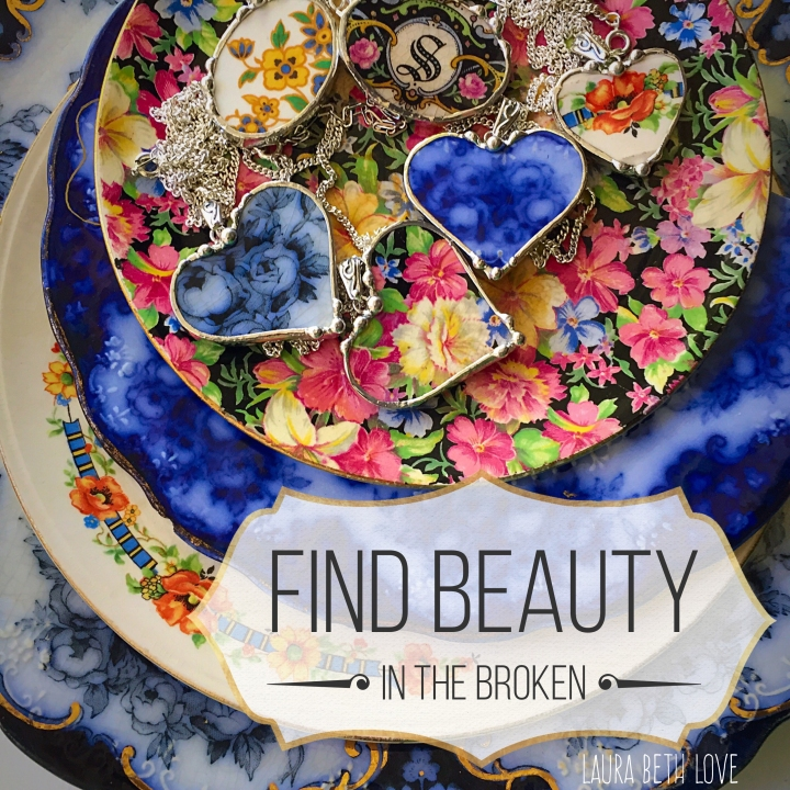 Find beauty in the broken